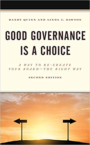 Good Governance is a Choice: A Way to Re-Create Your Board the Right Way